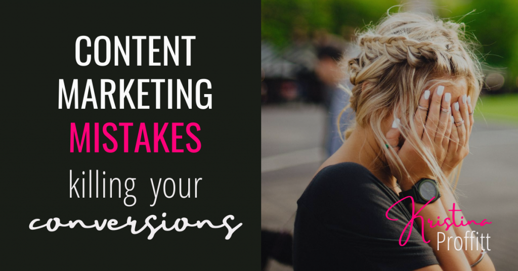Content marketing mistakes killing your conversions