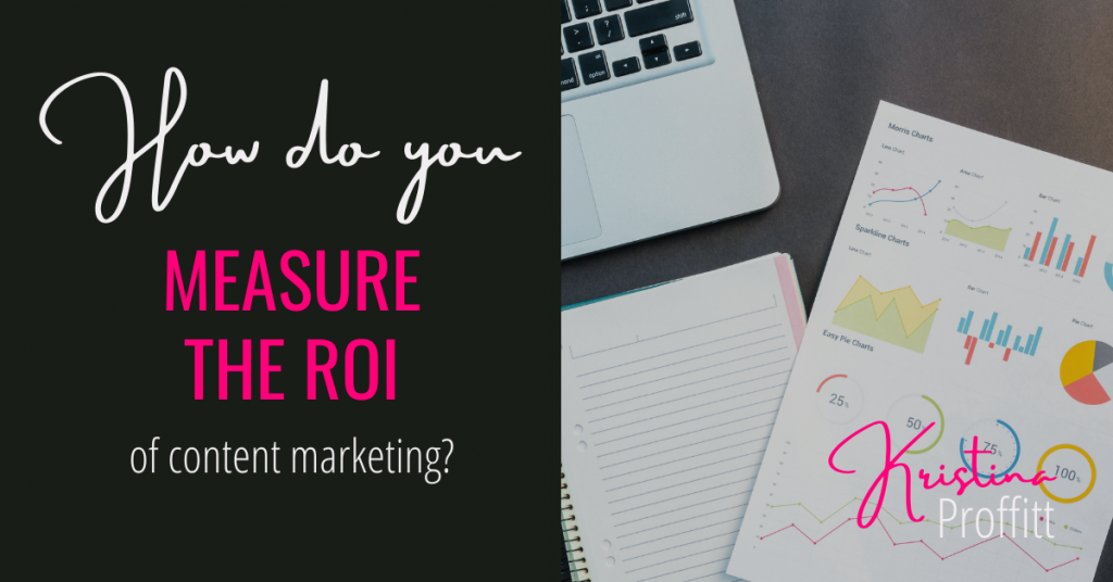 How do you measure the ROI of content marketing?