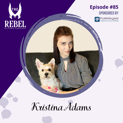 The Rebel Author Podcast featuring Kristina Adams